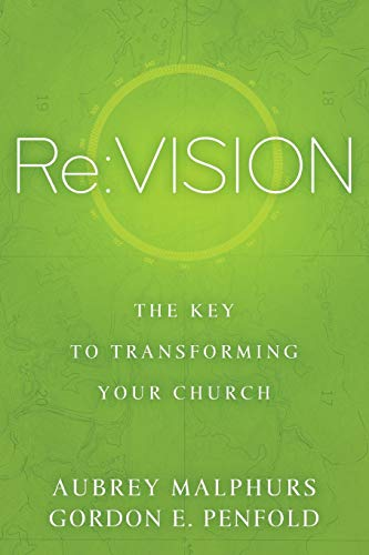 9780801016820: Re:Vision: The Key to Transforming Your Church