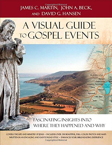 9780801016981: A Visual Guide to Gospel Events: Fascinating Insights into Where They Happened and Why