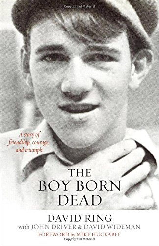 9780801017308: The Boy Born Dead: A Story of Friendship, Courage, and Triumph