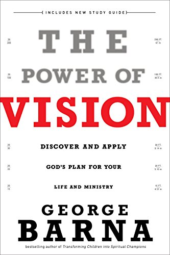 9780801017391: The Power of Vision: Discover and Apply God's Plan for Your Life and Ministry