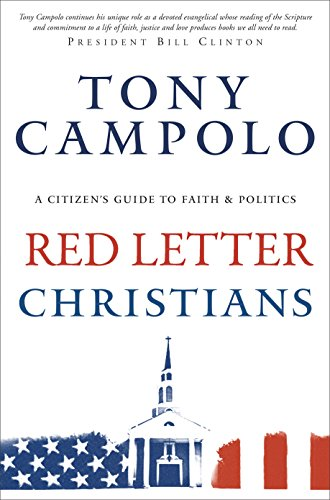 Red Letter Christians: A Citizen's Guide to Faith and Politics: Tony Campolo