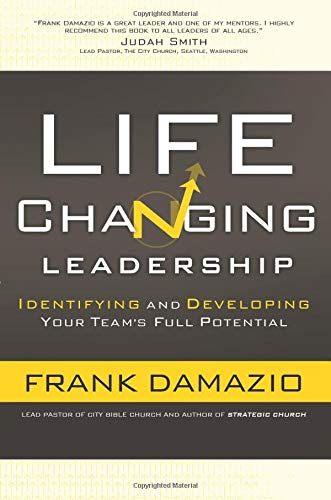 9780801017612: Life Changing Leadership: Identifying and Developing Your Team's Full Potential