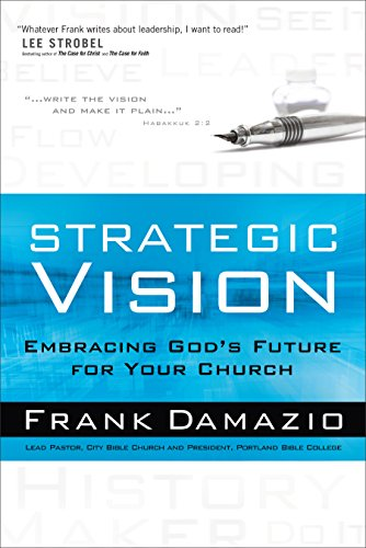 9780801017636: Strategic Vision: Embracing God's Future for Your Church