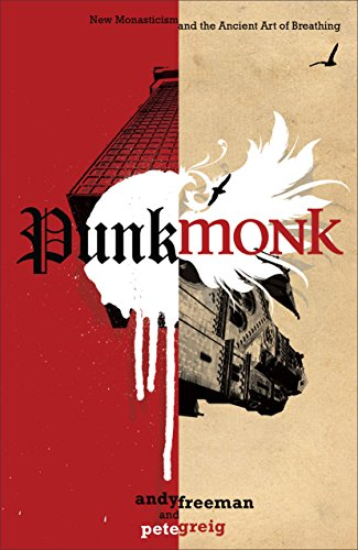 9780801017674: Punk Monk: New Monasticism and the Ancient Art of Breathing