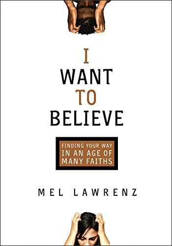9780801017810: I Want to Believe: Finding Your Way in an Age of Many Faiths