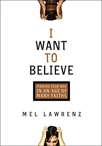 9780801017827: I Want to Believe: Finding Your Way in an Age of Many Faiths