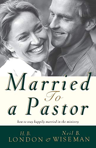9780801017889: Married to a Pastor: How to Stay Happily Married in the Ministry