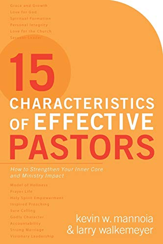 9780801017957: 15 Characteristics of Effective Pastors: How to Strengthen Your Inner Core and Ministry Impact