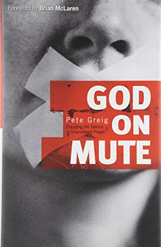 9780801018015: God on Mute: Engaging the Silence of Unanswered Prayer
