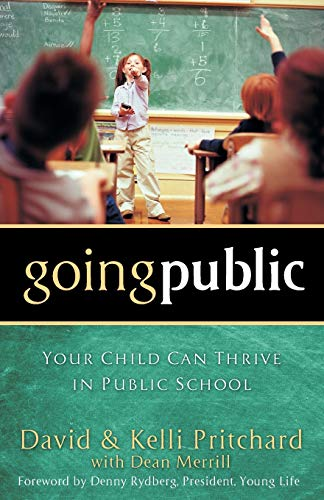 9780801018190: Going Public: Your Child Can Thrive in Public School