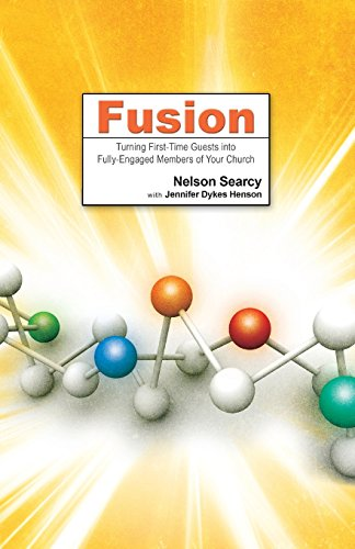 9780801018268: Fusion: Turning First-Time Guests into Fully-Engaged Members of Your Church