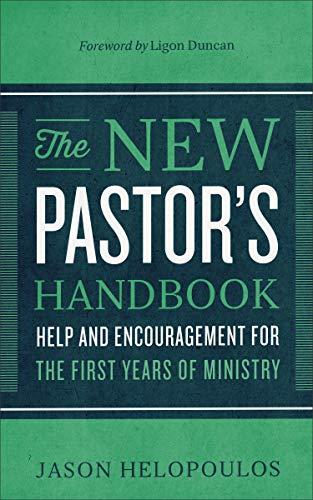9780801018350: The New Pastor's Handbook: Help and Encouragement for the First Years of Ministry