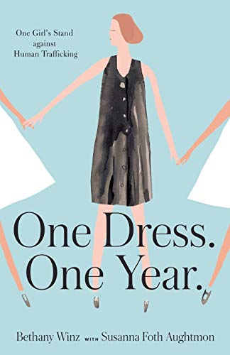9780801018367: One Dress. One Year.: One Girl's Stand against Human Trafficking