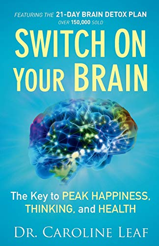 9780801018398: Switch On Your Brain: The Key to Peak Happiness, Thinking, and Health