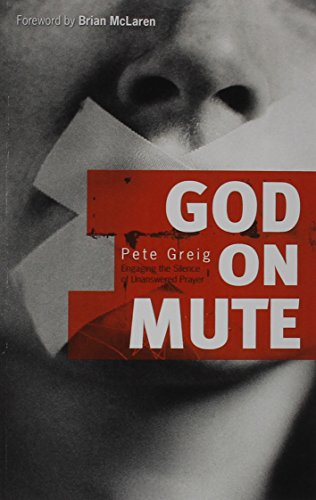 9780801018411: God on Mute: Engaging the Silence of Unanswered Prayer