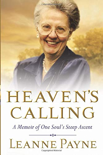 9780801018749: Heaven's Calling: A Memoir of One Soul's Steep Ascent