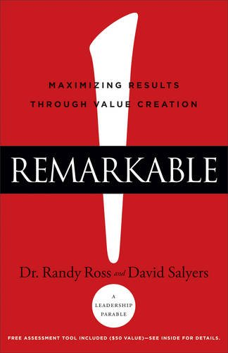 9780801018831: Remarkable!: Maximizing Results through Value Creation