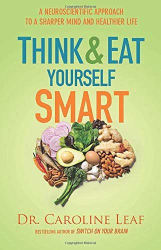 9780801019197: Think and Eat Yourself Smart: A Neuroscientific Approach to a Sharper Mind and Healthier Life