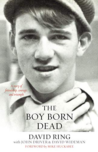 9780801019456: The Boy Born Dead: A Story of Friendship, Courage, and Triumph