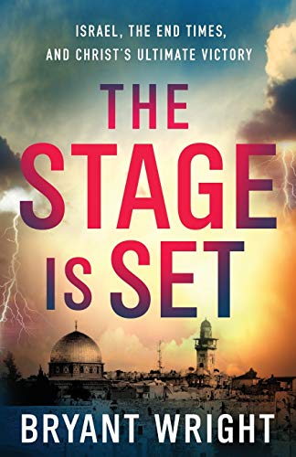 9780801019517: The Stage Is Set: Israel, the End Times, and Christ's Ultimate Victory