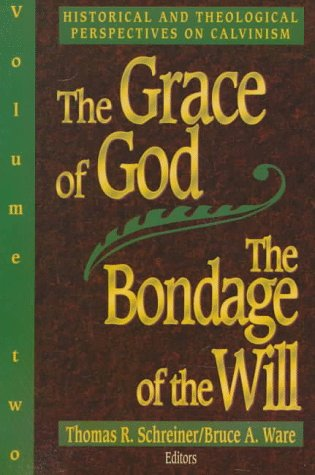 9780801020032: The Grace of God, the Bondage of the Will: Will 2: Historical and Theological Perspectives on Calvinism