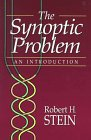 The Synoptic Problem: An Introduction (0801020190) by Robert H. Stein