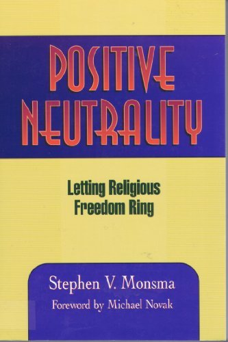9780801020476: Positive Neutrality: Letting Religious Freedom Ring