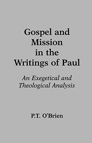 9780801020520: Gospel and Mission in the Writings of Paul: An Exegetical and Theological Analysis
