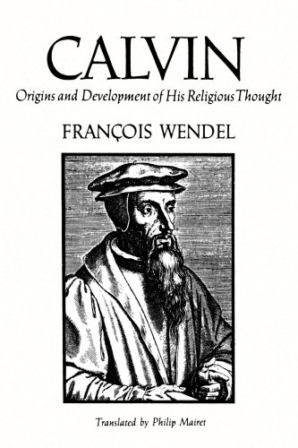 9780801020629: Calvin: Origins and Development of His Religious Thought