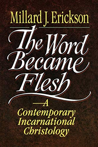 9780801020636: The Word Became Flesh: A Contemporary Incarnational Christology