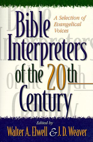 Bible Interpreters of the Twentieth century: A: Edited by Walter