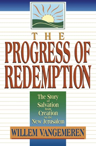 9780801020810: The Progress of Redemption: The Story of Salvation from Creation to the New Jerusalem