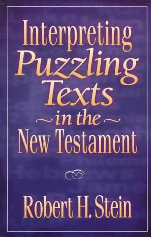 Interpreting Puzzling Texts in the New Testament (0801021022) by Robert H. Stein