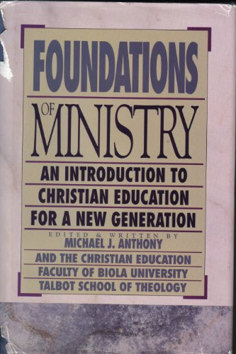 9780801021152: Foundations of Ministry/an Introduction to Christian Education for a New Generation