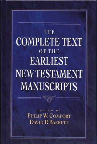 9780801021367: The Complete Text of the Earliest New Testament Manuscripts