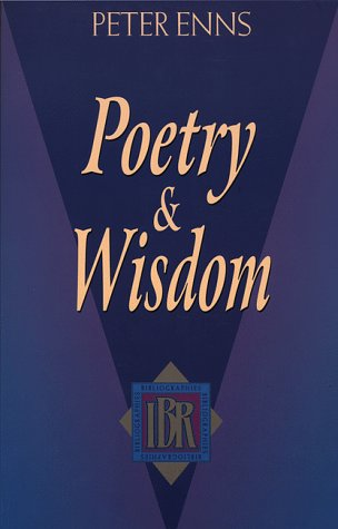 Poetry and Wisdom (Ibr Bibliographies) (0801021618) by Peter Enns