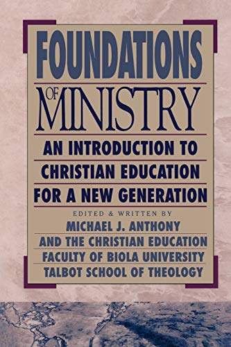 9780801021664: Foundations of Ministry: An Introduction to Christian Education for a New Generation