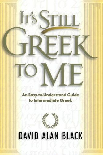 9780801021817: It's Still Greek to Me: An Easy-to-Understand Guide to Intermediate Greek