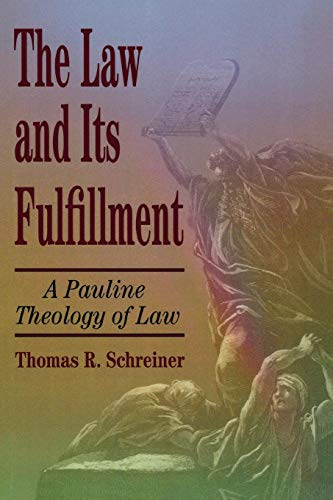9780801021947: The Law and Its Fulfillment: A Pauline Theology of Law