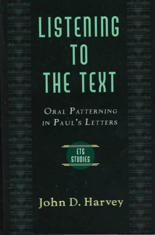 9780801022005: Listening to the Text: Oral Patterning in Paul's Letters (Evangelical Theological Society Studies Series)
