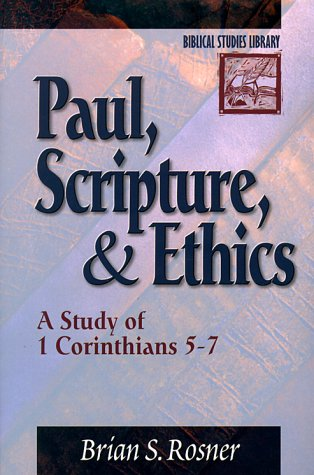 9780801022128: Paul, Scripture, and Ethics: A Study of 1 Corinthians 5-7 (Biblical Studies Library)