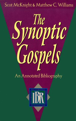 9780801022272: The Synoptic Gospels: An Annotated Bibliography (IBR BIBLIOGRAPHIES)