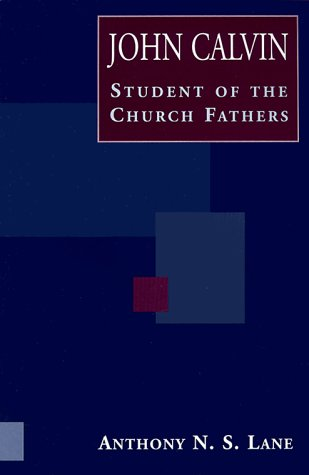 9780801022296: John Calvin Student of the Church Fathers: Student of the Church Fathers