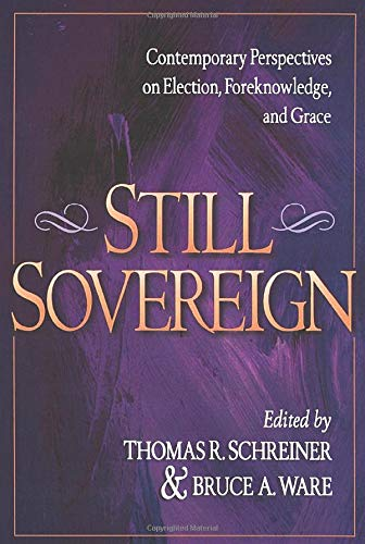 9780801022326: Still Sovereign: Contemporary Perspectives on Election, Foreknowledge, and Grace
