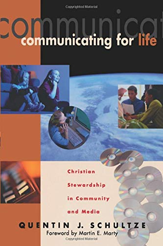 9780801022371: Communicating for Life: Christian Stewardship in Community and Media