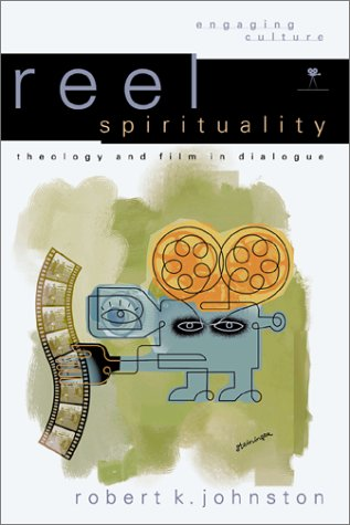9780801022418: Reel Spirituality: Theology and Film in Dialogue (Engaging Culture)