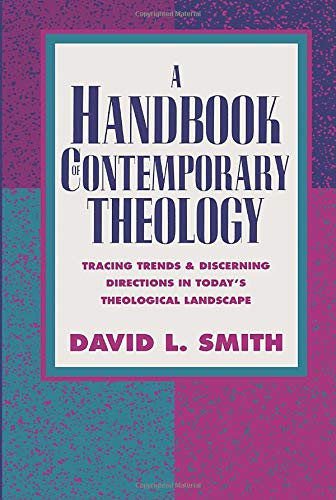 9780801022531: A Handbook of Contemporary Theology: Tracing Trends and Discerning Directions in Today's Theological Landscape