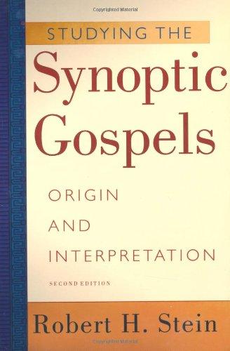 Studying the Synoptic Gospels: Origin and Interpretation (0801022584) by Robert H. Stein