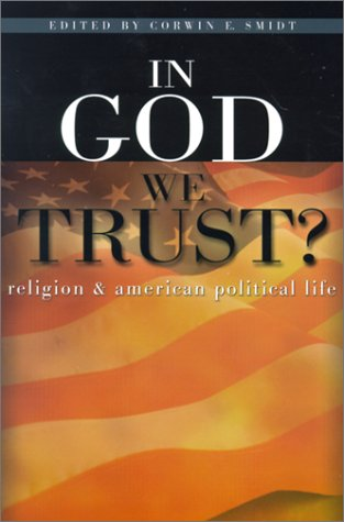 In God We Trust?: Religion and American: Corwin Smidt