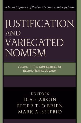 9780801022722: Justification and Variegated Nomism, vol. 1 (Wissenschaftliche Untersuchungen Zum Neuen Testament. 2. Reihe. 140)